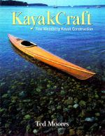 Kayakcraft : Fine Woodstrip Kayak Construction - Ted Moores