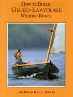 How to Build Glued-Lapstrake Wooden Boats - John Brooks