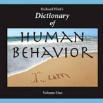 Dictionary of Human Behavior : Volume One - Richard Flint