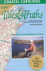 Coastal Carolinas Tales and Truths - W. Horace Carter