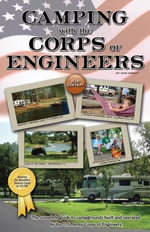 Camping With the Corps of Engineers : The Complete Guide to Campgrounds Built and Operated by the U.S. Army Corps of Engineers - Don Wright