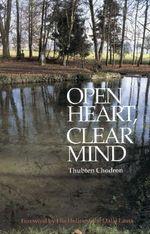 Open Heart, Clear Mind - Thubten Chodron