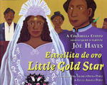 Little Gold Star : A Cinderella Cuento - English and Spanish - Joe Hayes