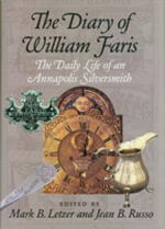 The Diary of William Faris : The Daily Life of an Annapolis Silversmith - William Faris