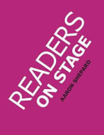 Readers on Stage : Resources for Readers Theater, With Tips, Worksheets, and Reader's Theatre Play Scripts, or How to Do Simple Children's Plays That Build Reading Fluency and Love of Literature - Aaron Shepard