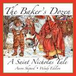 The Baker's Dozen : A Saint Nicholas Tale - Aaron Shepard