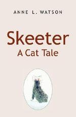 Skeeter : A Cat Tale - Anne L. Watson