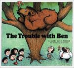 The Trouble with Ben : Rainbow Morning Music Picture Books - Barry Louis Polisar