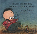 Snakes and the Boy Who Was Afraid of Them : Rainbow Morning Music Picture Books - Barry Louis Polisar