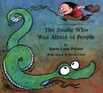 The Snake Who Was Afraid of People : Rainbow Morning Music Picture Books - Barry Louis Polisar
