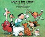 Don't Do That! : A Child's Guide to Bad Manners, Ridiculous Rules, and Inadequate Etiquette - Barry Louis Polisar