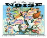 A Little Less Noise : Rainbow Morning Music Picture Books - Barry Louis Polisar
