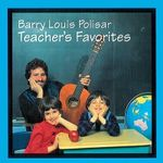 Teacher's Favorites : Barry Louis Polisar Sings About School and Other Stuff - Barry Louis Polisar