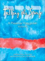 Telling the Story : A Passover Haggadah Explained - Barry Louis Polisar