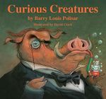 Curious Creatures : Animal Poems - Barry Louis Polisar