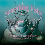 Something Fishy : Rainbow Morning Music Picture Books - Barry Louis Polisar