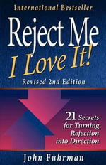Reject Me, I Love It!--Revised 2nd Edition : Embracing Values That Lead to Lasting Wealth - Charles V Douglas