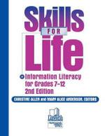 Skills for Life, 7-12 : Information Literacy for Grades 7-12 - Christine Allen