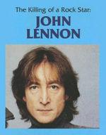 Killing of a Rock Legend : John Lennon - Sue L. Hamilton