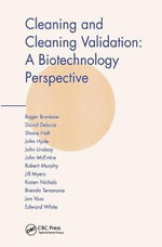 Cleaning and Cleaning Validation : A Biotechnology Perspective - Jon Voss