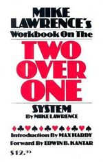 Mike Lawrence's Workbook on the Two Over One System - Mike Lawrence