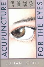 Acupuncture for the Eyes - Julian Scott