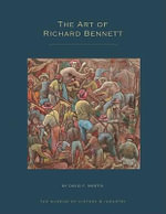 The Art of Richard Bennett : Paintings, Prints and Illustrations - David F. Martin