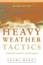 Heavy Weather Tactics Using Sea Anchors and Drogues : Using Sea Anchors & Drogues - Earl Hinz