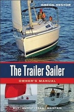 The Trailer Sailer Owner's Manual : Buy, Outfit, Trail, Maintain - Gregg Nestor