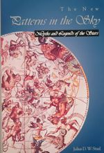 The New Patterns in the Sky : Myths and Legends of the Stars - Julius D.W. Staal