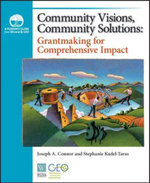 Community Visions, Community Solutions :  Grantmaking for Comprehensive Impact - Joseph A. Connor