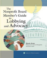 Nonprofit Board Member's Guide to Lobbying and Advocacy - Marcia Avner