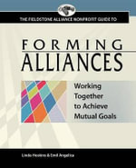 Forming Alliances : Working Together to Achieve Mutual Goals - Linda Hoskins
