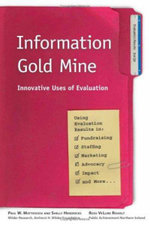 Information Gold Mine : Innovative Uses of Evaluation - Paul W Mattessich