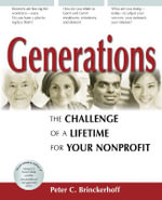 Generations: The Challenge of a Lifetime : The Challenge of a Lifetime for Your Nonprofit - Peter C Brinckerhoff