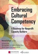 Embracing Cultural Competency : A Roadmap for Nonprofit Capacity Builders - Patricia St Onge