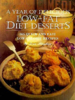 The Year of Delicious Low-Fat Diet Desserts : 365 Quick and Easy Low-Calorie Recipes - Joan Bingham