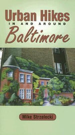 Urban Hikes in and Around Baltimore - Mike Strzelecki