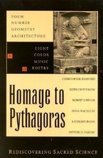 Homage to Pythagoras : Rediscovering Sacred Science - Christopher Bamford