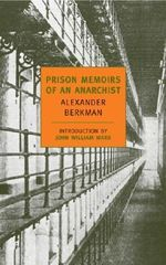 Prison Memoirs of an Anarchist : New York Review Books Classics - Alexander Berkman
