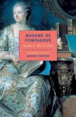 Madame de Pompadour : New York Review Books Classics - Nancy Mitford