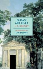 Eustace and Hilda : A Trilogy - L P Hartley