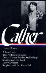 Later Novels : Later Novels - Willa Cather