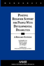 Positive Behavior Support for People with Developmental Disabilities : A Research Synthesis - Edward G. Carr
