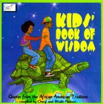 Kid's Book of Wisdom : Quotes from the African American Tradition - Cheryl Willis Hudson