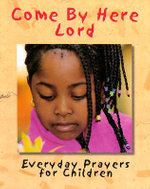 Come by Here Lord : Everyday Prayers for Children - Cheryl Willis Hudson