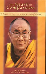 The Heart of Compassion : A Practical Approach to Meaningful Life - H. H. the Dalai Lama