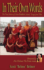 In Their Own Words : True Stories of Nine Buddhist Monks' Escape from Tibet - Scott Belmer