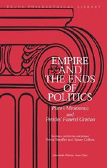 Empire and the Ends of Politics : Plato's Menexenus and Pericles' Funeral Oration - Plato
