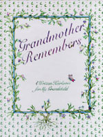 Grandmother Remembers : A Written Heirloom for My Grandchild - Judith Levy